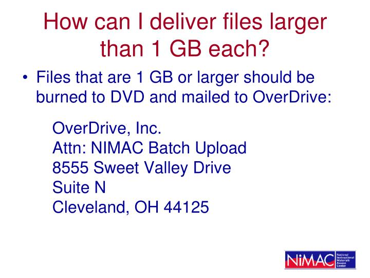 How can I deliver files larger than 1 GB each?