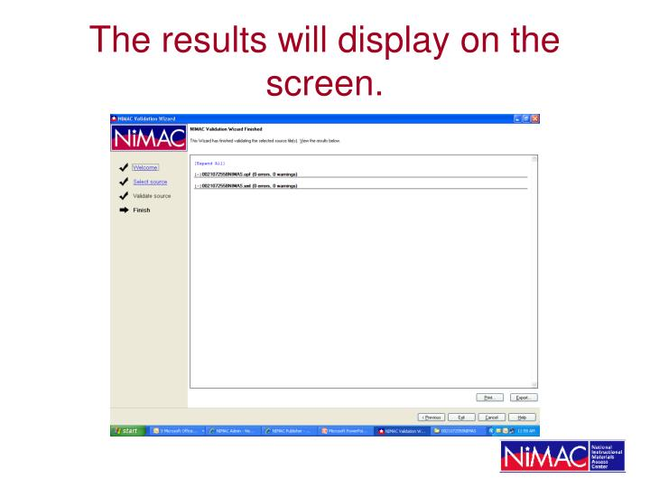 The results will display on the screen.