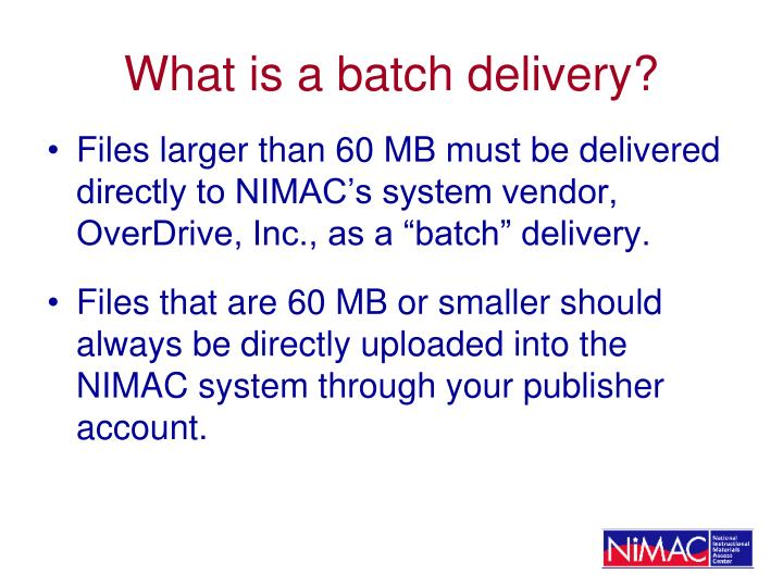 What is a batch delivery?