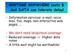 anytime anywhere costs but data can tolerate delay
