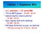 cellular expensive bits