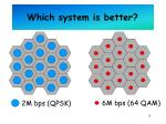 which system is better