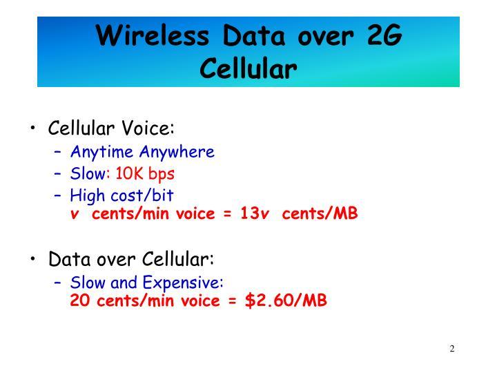 Wireless Data over 2G Cellular
