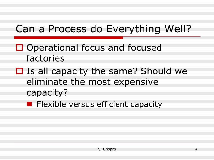 Can a Process do Everything Well?