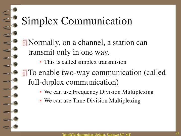 Simplex Communication