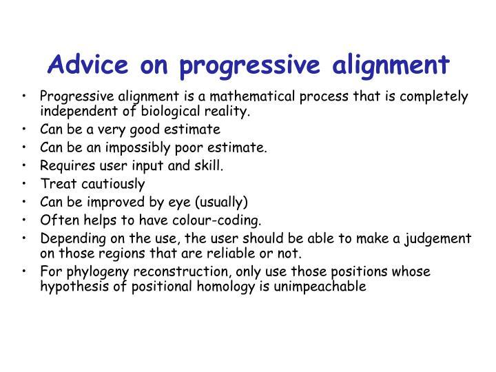Advice on progressive alignment