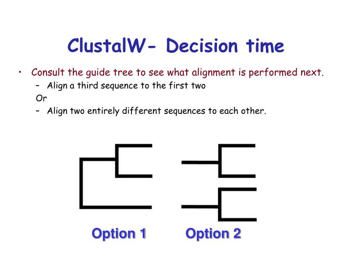 ClustalW- Decision time