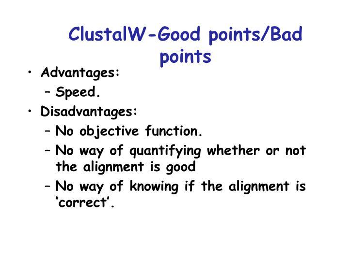 ClustalW-Good points/Bad points