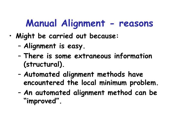 Manual Alignment - reasons