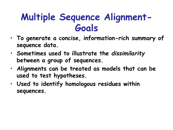 Multiple Sequence Alignment- Goals