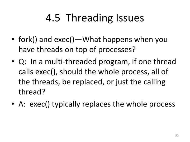 4.5  Threading Issues