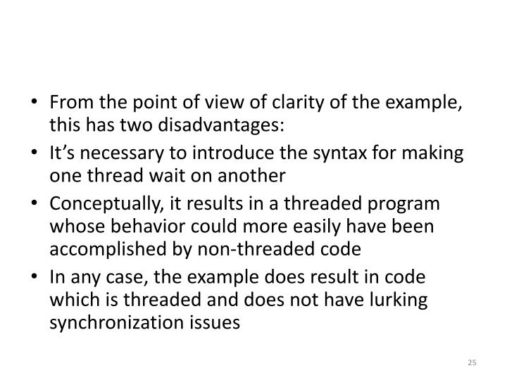 From the point of view of clarity of the example, this has two disadvantages: