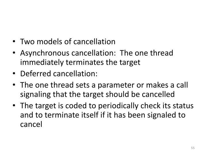 Two models of cancellation