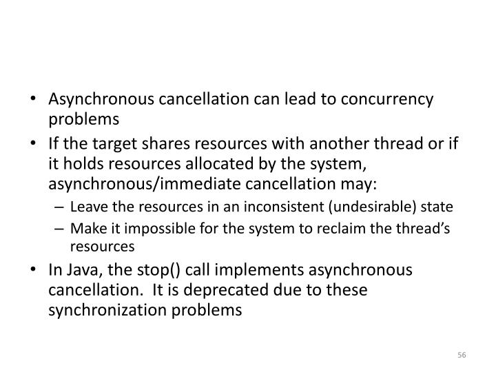 Asynchronous cancellation can lead to concurrency problems