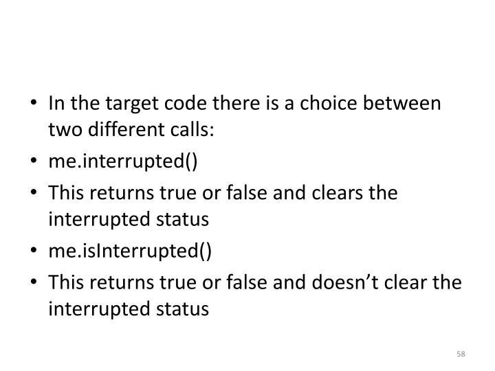 In the target code there is a choice between two different calls: