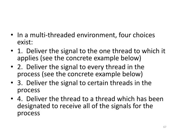 In a multi-threaded environment, four choices exist: