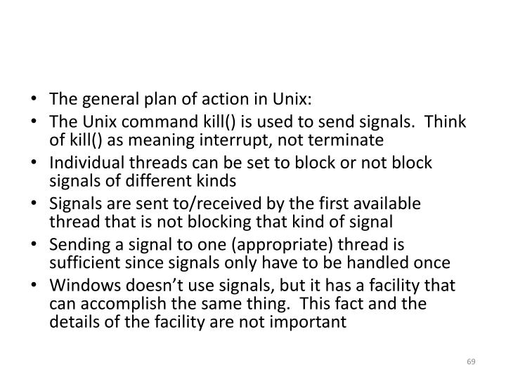 The general plan of action in Unix: