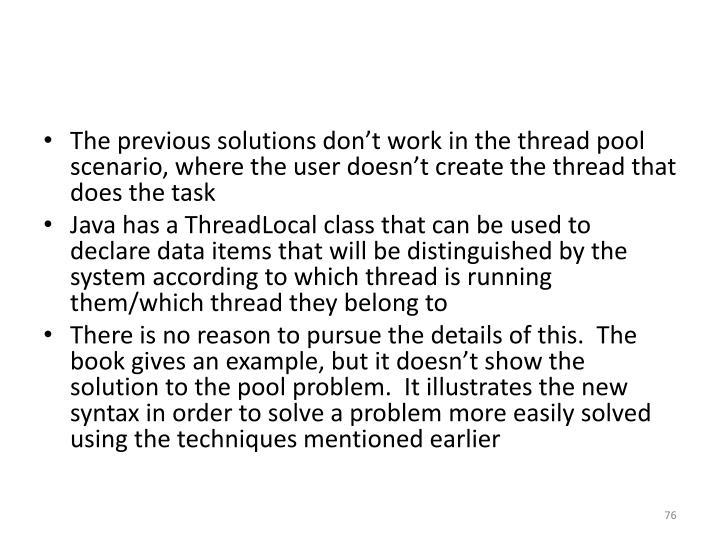 The previous solutions don't work in the thread pool scenario, where the user doesn't create the thread that does the task