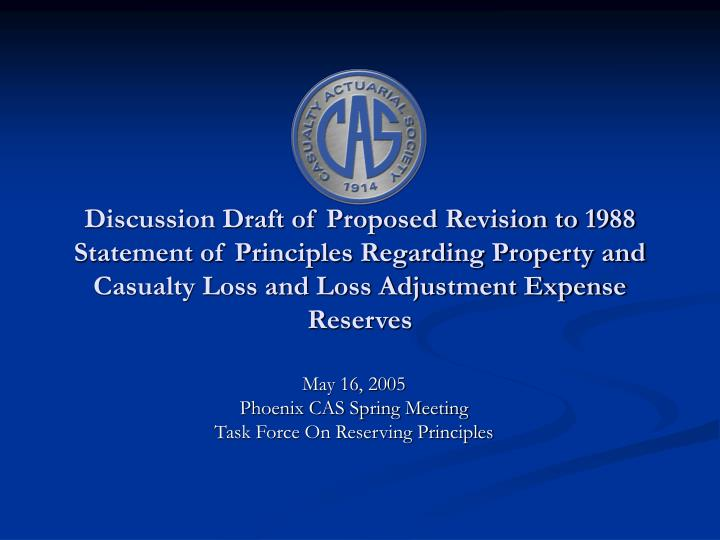 May 16 2005 phoenix cas spring meeting task force on reserving principles