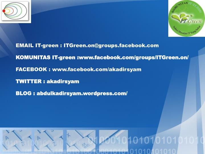 EMAIL IT-green : ITGreen.on@groups.facebook.com