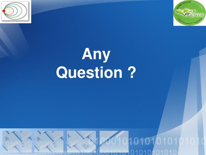 Any Question ?