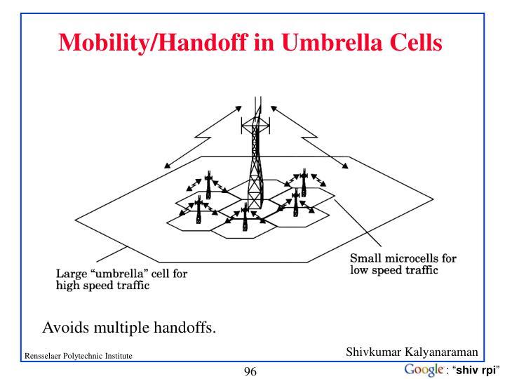 Mobility/Handoff in Umbrella Cells