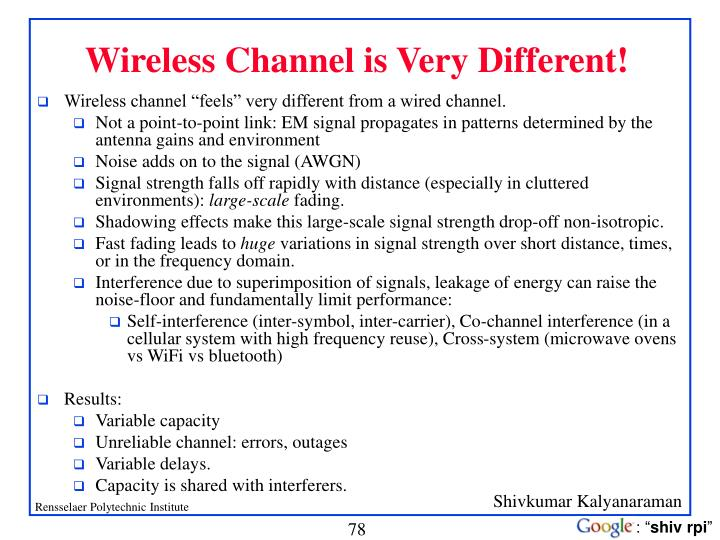 Wireless Channel is Very Different!
