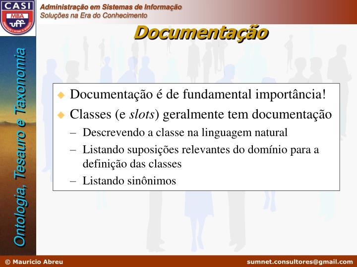 Documentação é de fundamental importância!