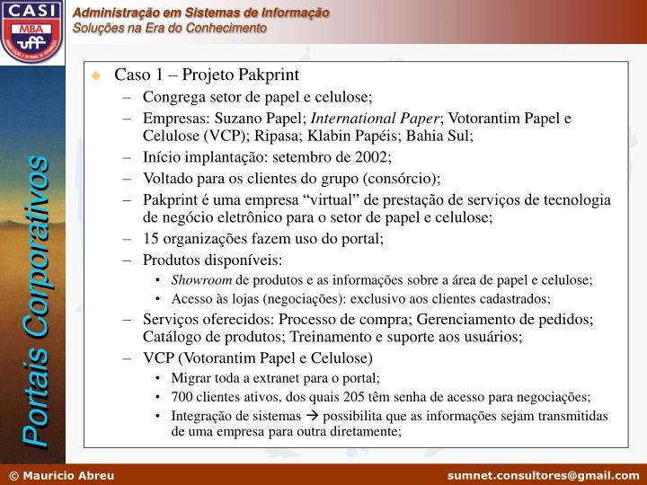 Caso 1 – Projeto Pakprint