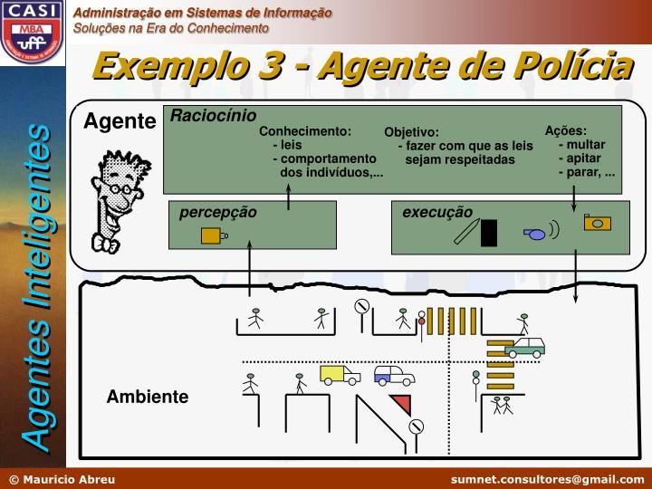 Exemplo 3 - Agente de Polícia
