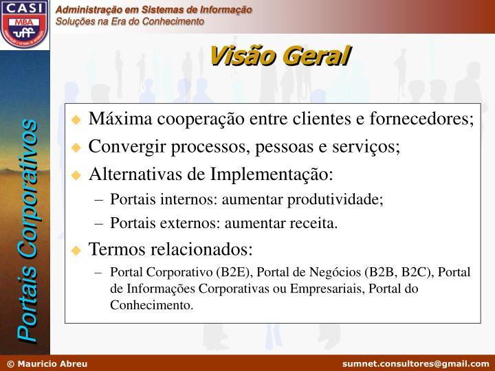 Máxima cooperação entre clientes e fornecedores;