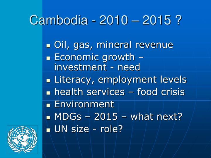 Cambodia - 2010 – 2015 ?