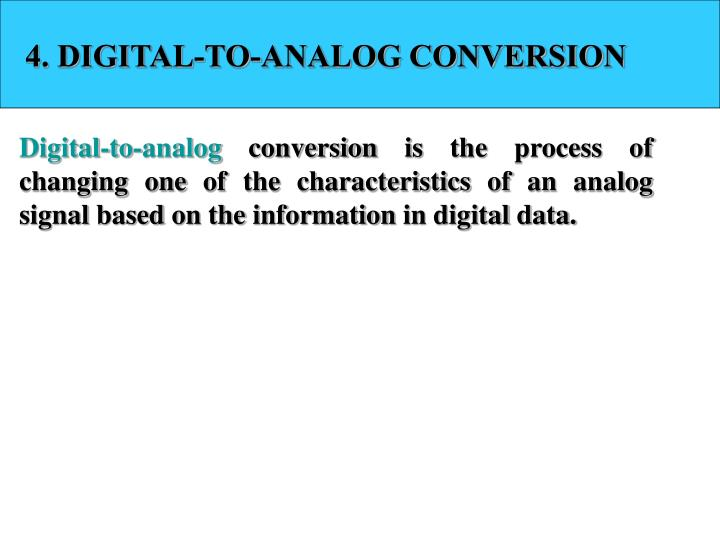 4. DIGITAL-TO-ANALOG CONVERSION