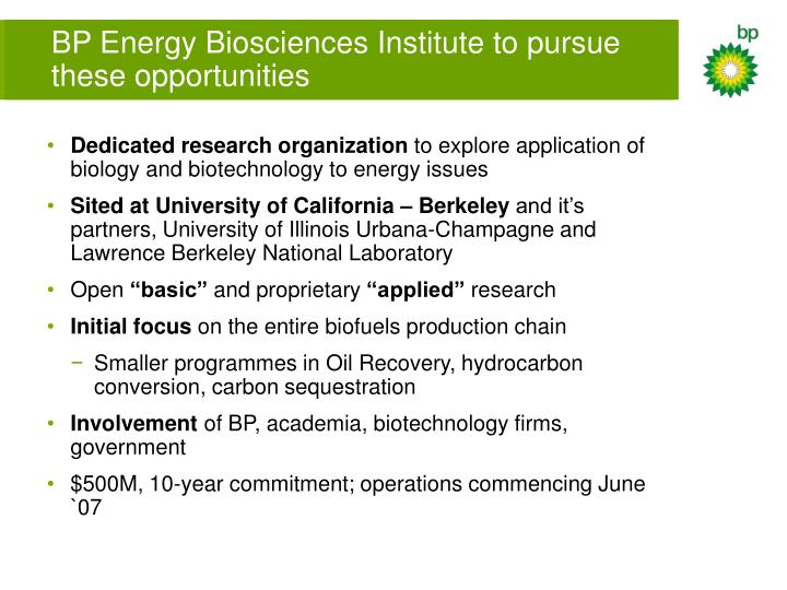 BP Energy Biosciences Institute to pursue these opportunities
