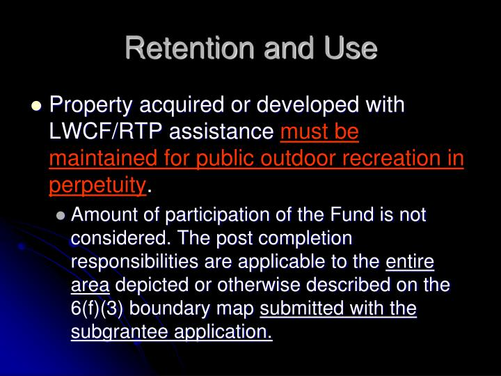 Retention and Use