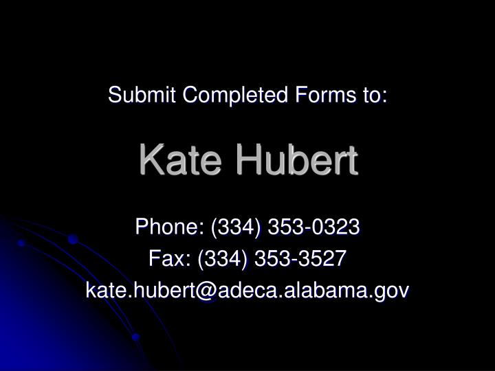 Submit Completed Forms to: