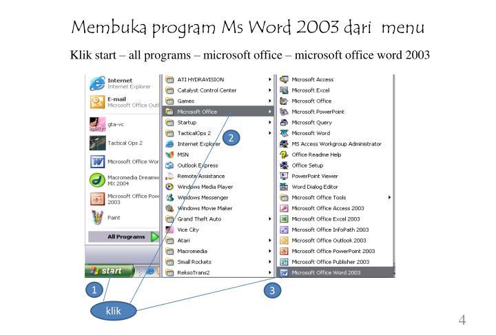 Membuka program Ms Word 2003 dari  menu
