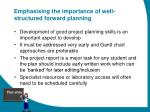 emphasising the importance of well structured forward planning
