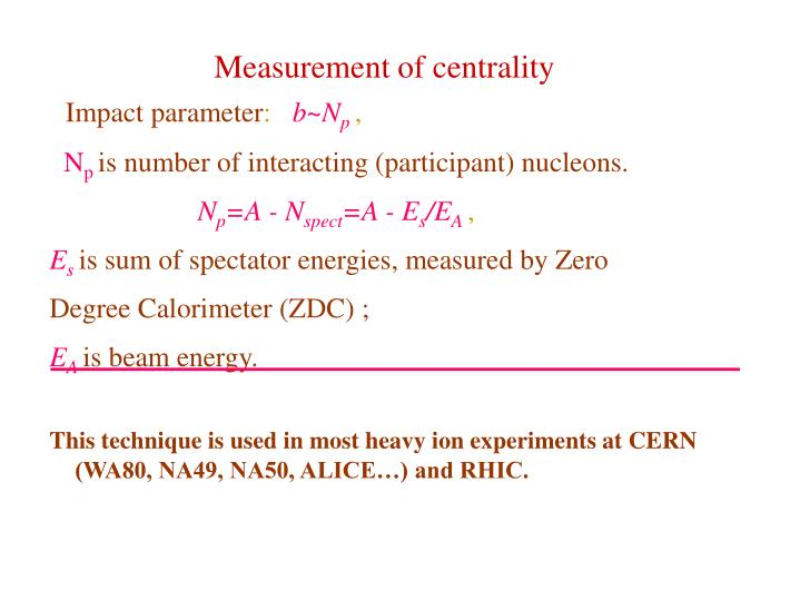 Measurement of centrality