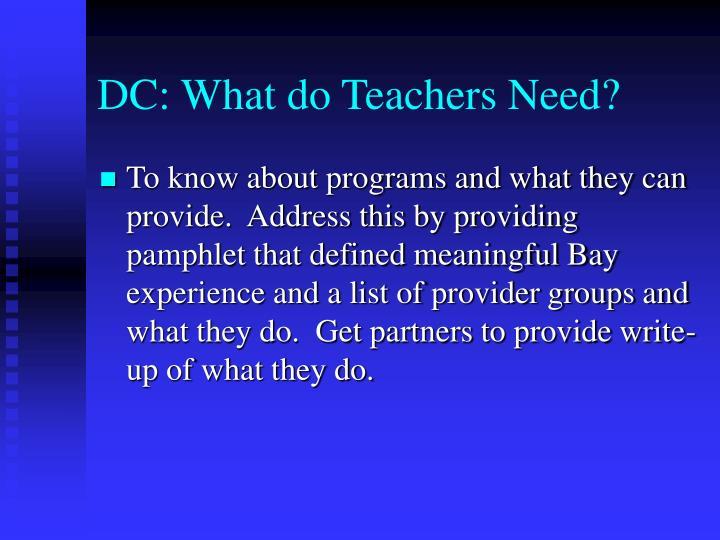 DC: What do Teachers Need?