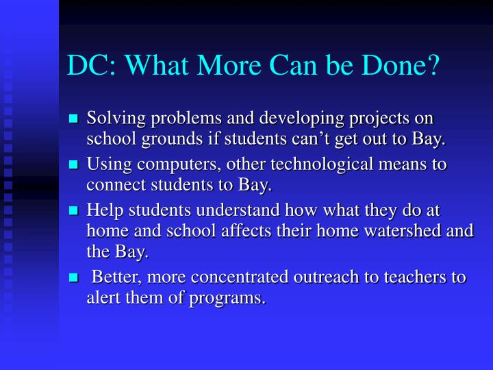 DC: What More Can be Done?