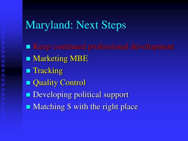 Maryland: Next Steps
