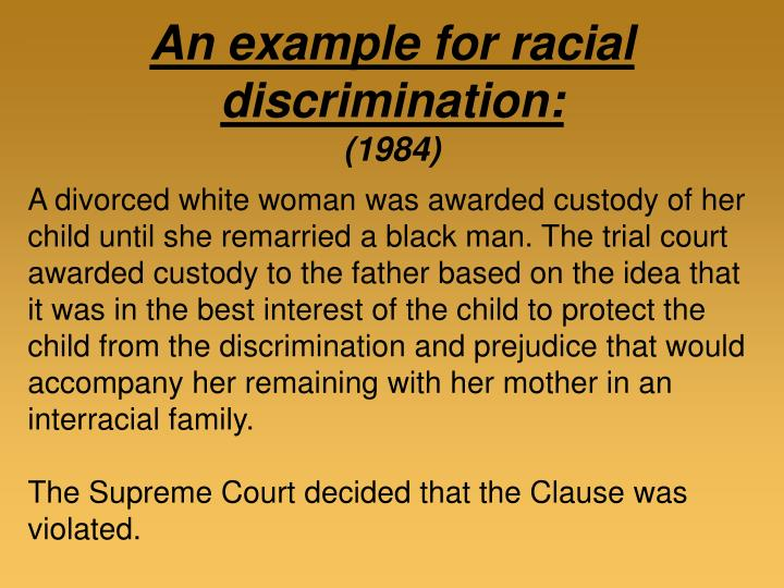 An example for racial discrimination: