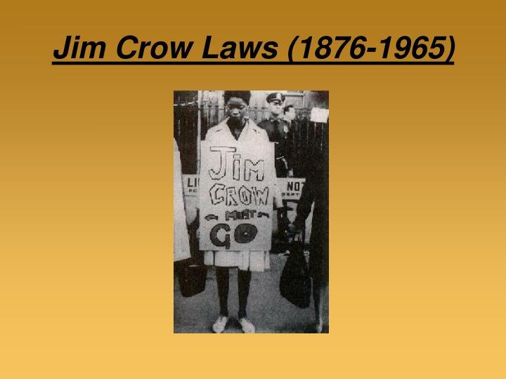 Jim Crow Laws (1876-1965)