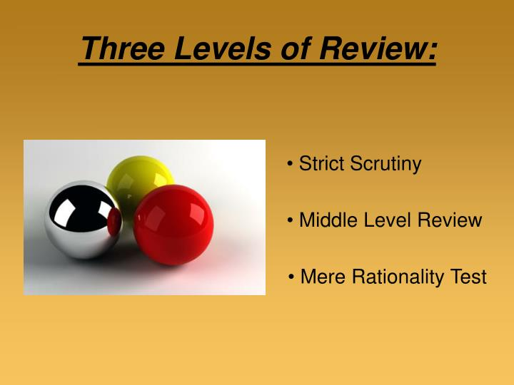 Three Levels of Review: