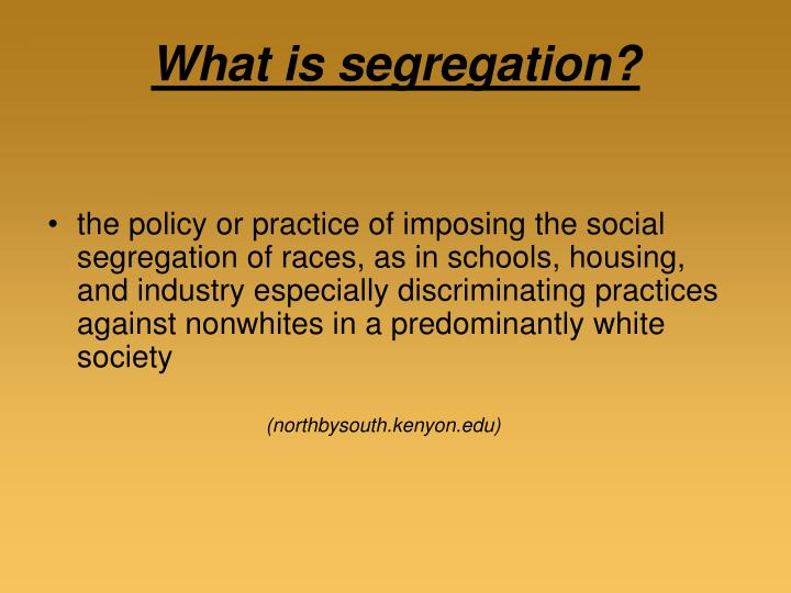 What is segregation?