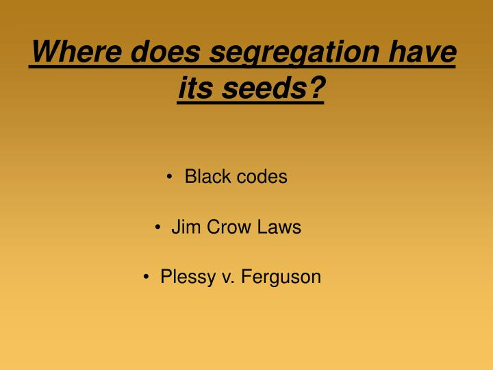 Where does segregation have