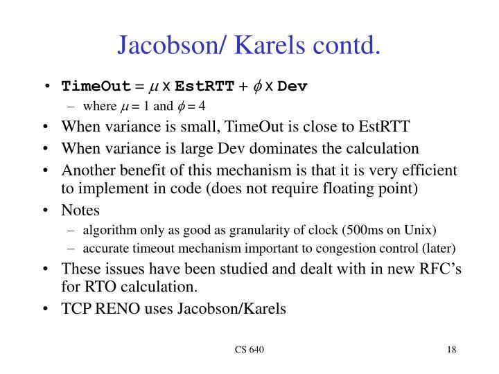 Jacobson/ Karels contd.