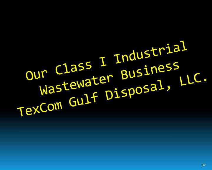 Our Class I Industrial Wastewater Business