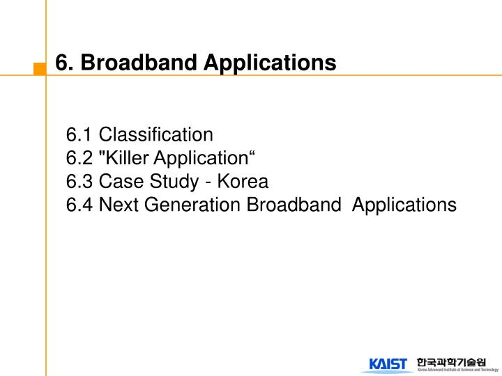 6. Broadband Applications